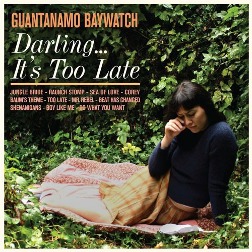 Cover GUANTANAMO BAYWATCH, darling... it´s too late