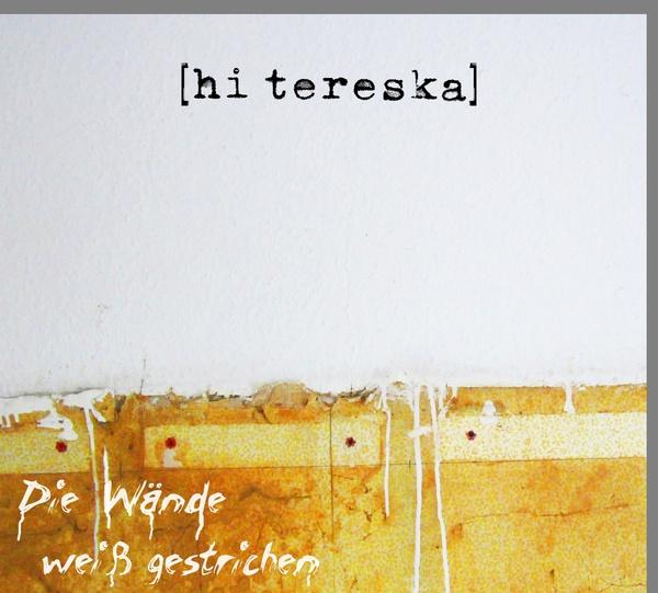 HI TERESKA, die wände weiß gestrichen cover