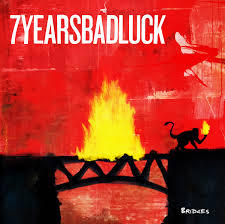 Cover 7 YEARS BAD LUCK, bridges