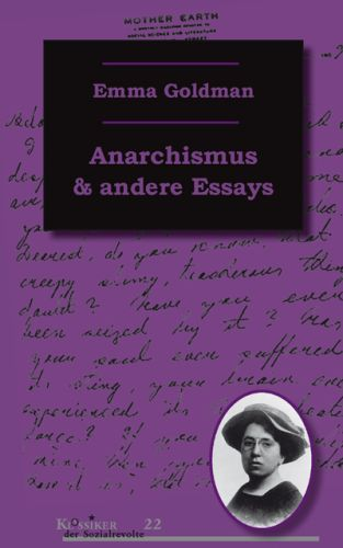 EMMA GOLDMAN, anarchismus & andere essays cover