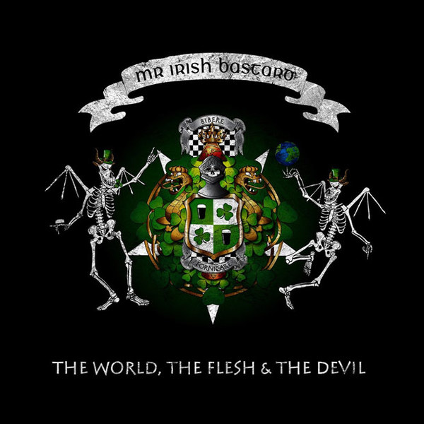 Cover MR. IRISH BASTARD, the world, the flesh & the devil