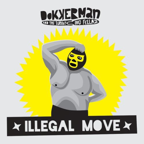 DOKKERMAN & THE TURKEYING FELLAZ, illegal move cover