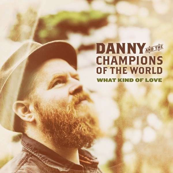 Cover DANNY & THE CHAMPIONS OF THE WORLD, what kind of love