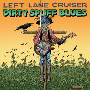 LEFT LANE CRUISER, dirty spliff blues cover