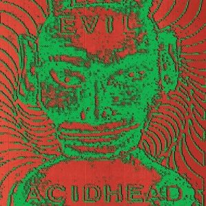 Cover EVIL ACIDHEAD, in the name of all that is unholy