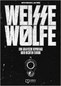 DAVID SCHRAVEN, weisse wölfe - reportage über rechten terror cover