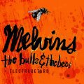 Cover MELVINS, the bulls & the bees/electroretard