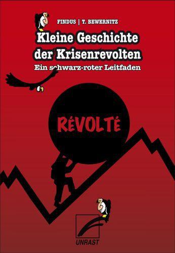 FINDUS/TORSTEN BEWERNITZ, kleine geschichte der krisenrevolten cover