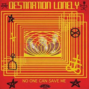 Cover DESTINATION LONELY, no one can save me
