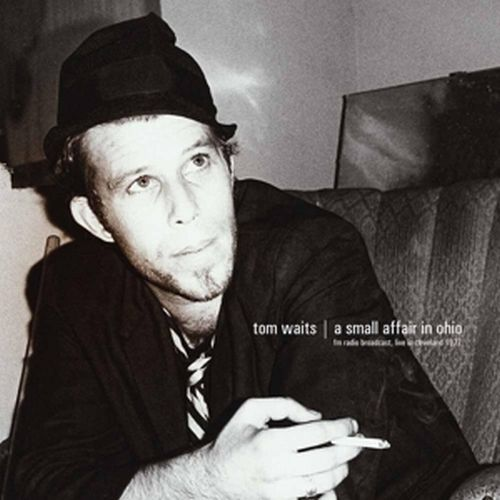 TOM WAITS, a small affair in ohio - cleveland 1977 cover