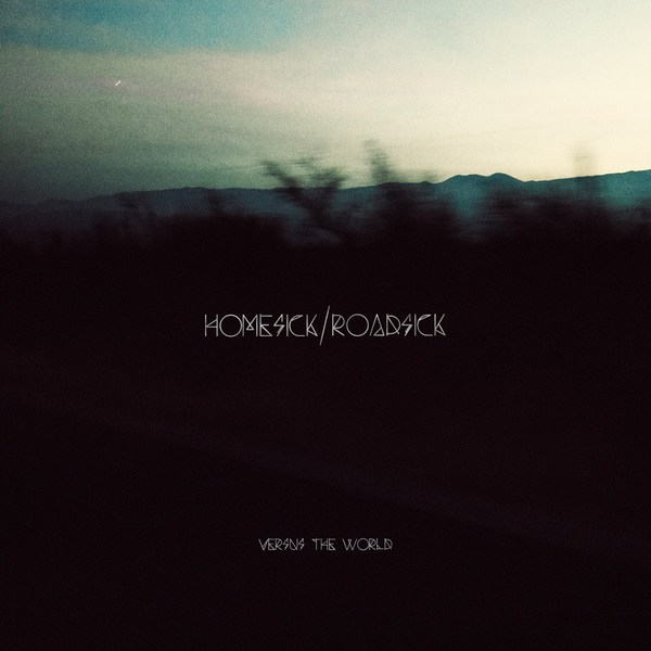 Cover VERSUS THE WORLD, homesick/roadsick