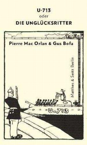 PIERRE MAC ORLAN, u 713 oder die unglücksritter cover