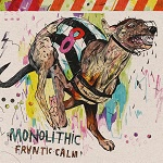 Cover MONOLITHIC, frantic calm