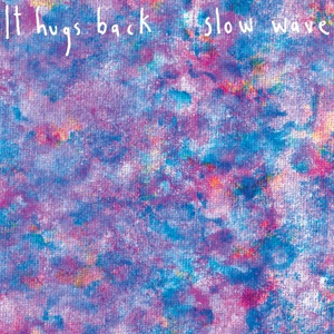 Cover IT HUGS BACK, slow wave