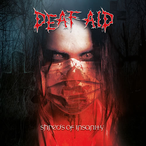 Cover DEAF AID, shreds of insanity