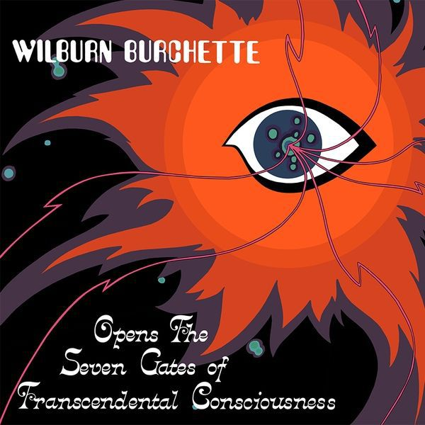 Cover MASTER WILBURN BURCHETTE, opens the 7 gates of transcendental consciousness