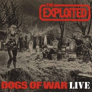 Cover EXPLOITED, dogs of war live