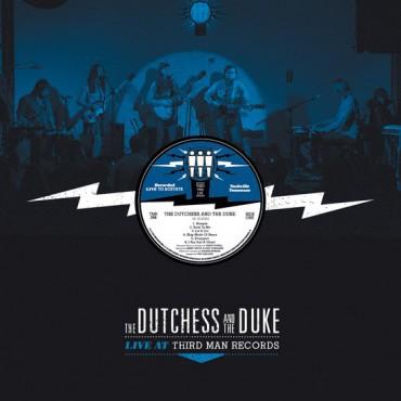 DUTCHESS & THE DUKE, third man live cover