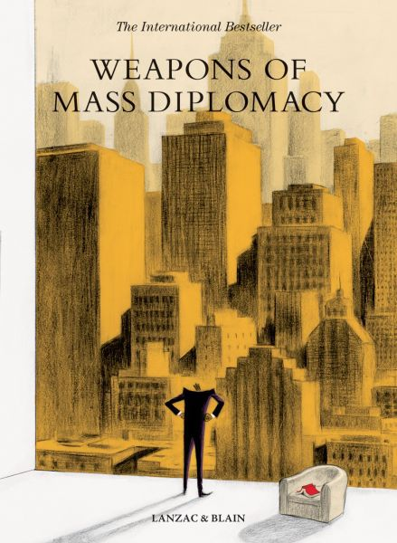 ABEL LANZAC/CHRISTOPHE BLAIN, weapons of mass diplomacy cover