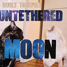 Cover BUILT TO SPILL, untethered moon