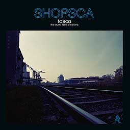 Cover TOSCA, shopsca: the outta here versions