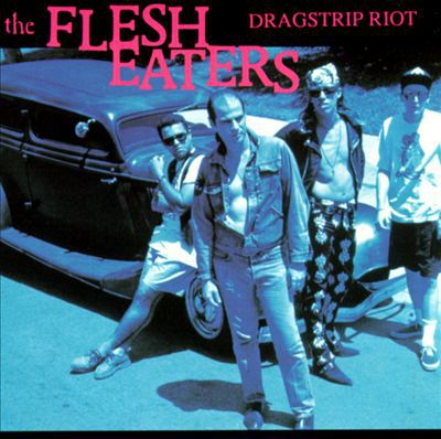 FLESH EATERS, dragstrip riot (cut-out) cover