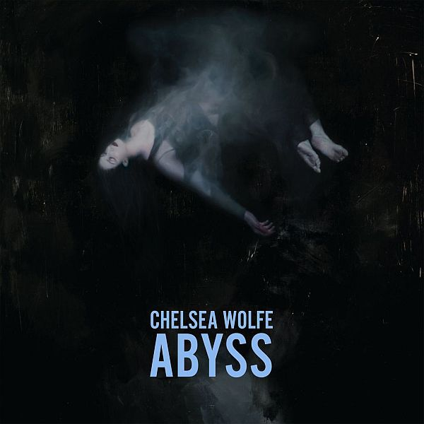 Cover CHELSEA WOLFE, abyss