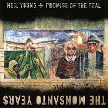 NEIL YOUNG & PROMISE OF, monsanto years cover