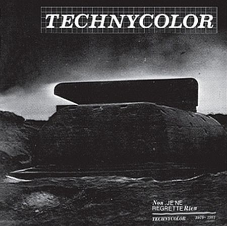 Cover TECHNYCOLOR, no, je ne regrette rien 1979 - 1981