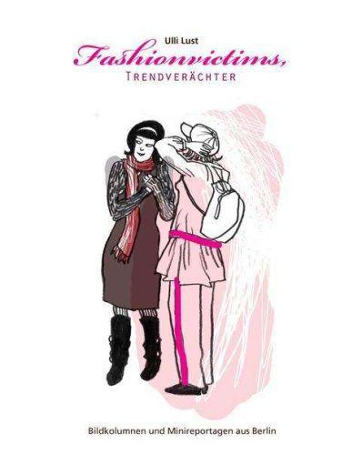 ULLI LUST, fashionvictims, trendverächter cover