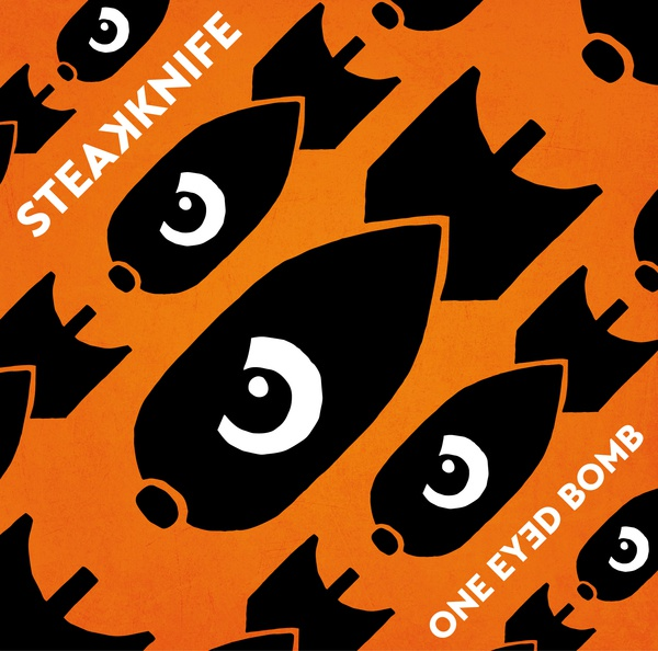 Cover STEAKKNIFE, one eyed bomb