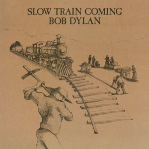 Cover BOB DYLAN, slow train coming