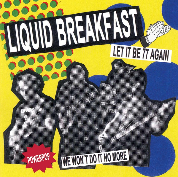 Cover LIQUID BREAKFAST, let it be 77 again