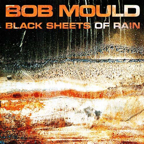 Cover BOB MOULD, black sheets of rain