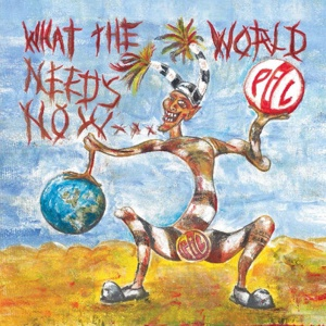 Cover PUBLIC IMAGE LTD, what the world needs now