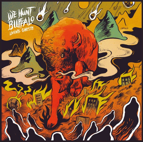 WE HUNT BUFFALO, living ghosts cover