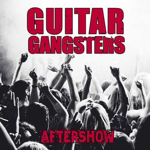 Cover GUITAR GANGSTERS, aftershow ep