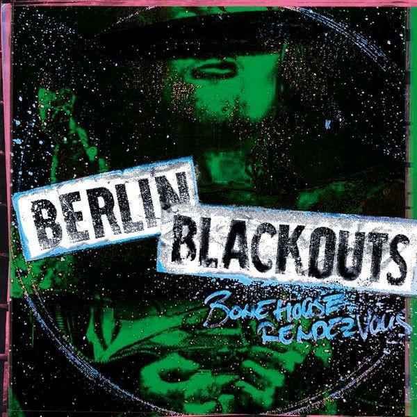 BERLIN BLACKOUTS, bonehouse rendezvous cover