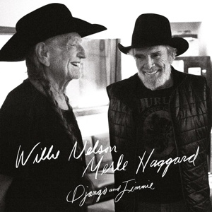 Cover WILLIE NELSON/MERLE HAGGARD, django and jimmie