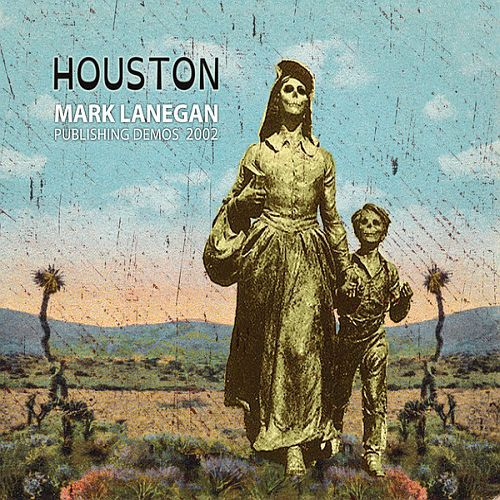 Cover MARK LANEGAN, houston: publishing demos 2002