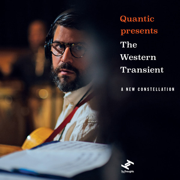 Cover QUANTIC PRESENTS THE WESTERN TRANSIENT, a new constellation