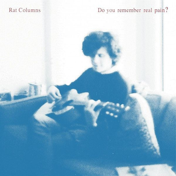 Cover RAT COLUMNS, do you remember real pain?