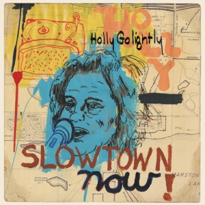 HOLLY GOLIGHTLY, slowtown now! cover