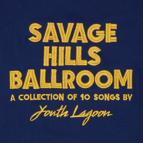Cover YOUTH LAGOON, savage hills bedroom