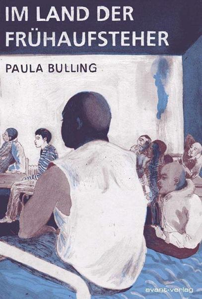 PAULA BULLING, im land der frühaufsteher cover