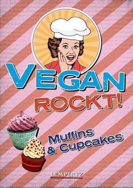 ANTJE WATERMAN, vegan rockt! muffins & cupcakes cover
