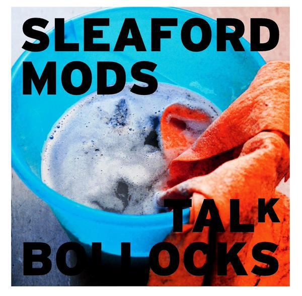 Cover SLEAFORD MODS, talk bollocks