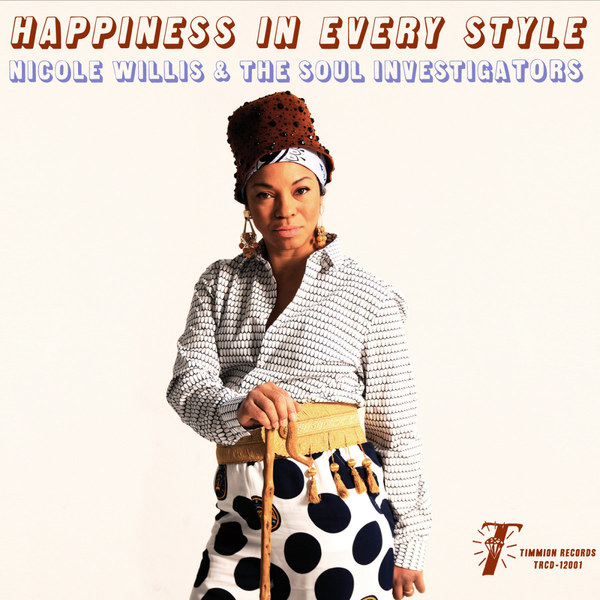 Cover NICOLE WILLIS & SOUL INVESTIGATORS, happiness in every style