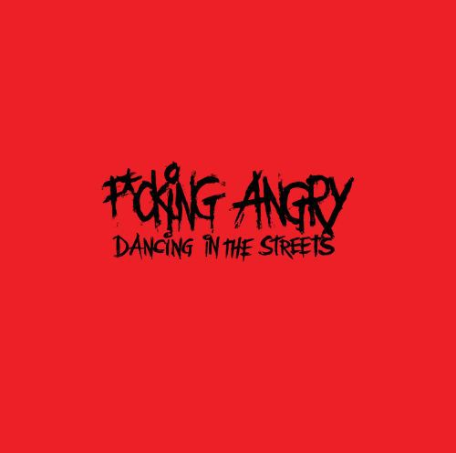 Cover F*CKING ANGRY, dancing in the streets