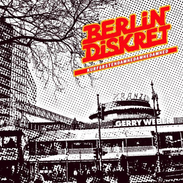 BERLIN DISKRET, kurfürstendamendamnedamned cover